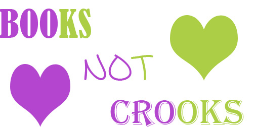 BOOKS NOT CROOKS