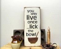 lick that bowl