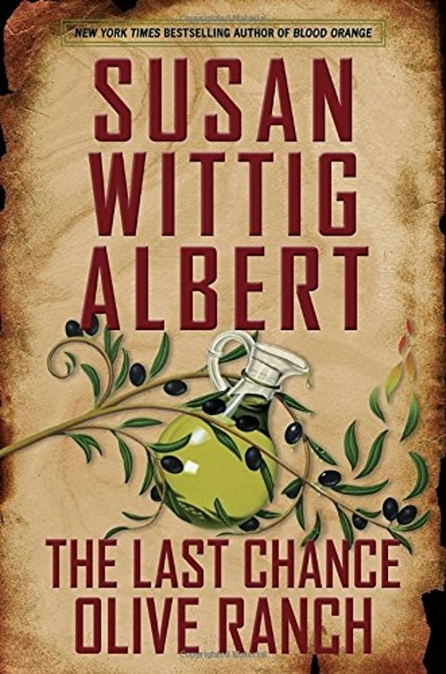 7 The Last Chance Olive Ranch by Susan Wittig Albert