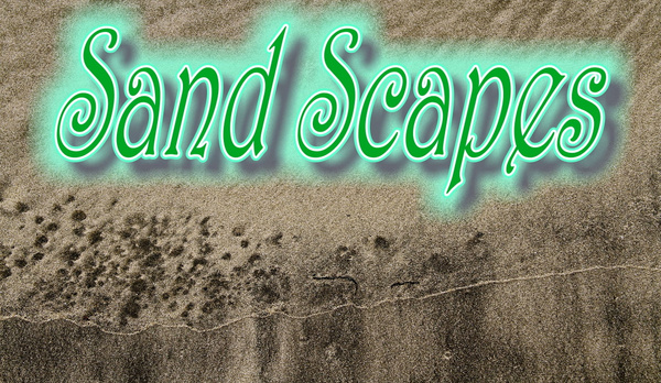 Sand Scapes by JamesMetzger by JamesMetzger
