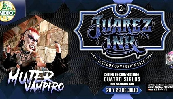JULY 28 - 9 / CD. JUAREZ, CHIH. MX.